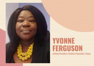 Yvonne Ferguson mothers2mothers Technical Specialist in Ghana