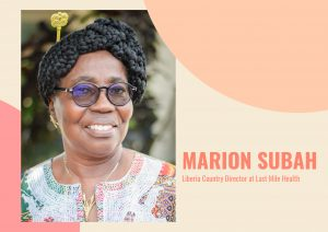Marion Subah, Liberia Country Director at Last Mile Health